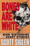 Bones Are White