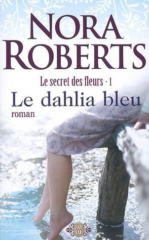 Le dahlia bleu (Le secret des fleurs, #1)