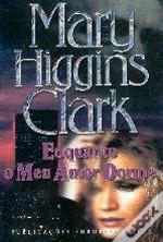 Ebook Enquanto o Meu Amor Dorme by Mary Higgins Clark DOC!