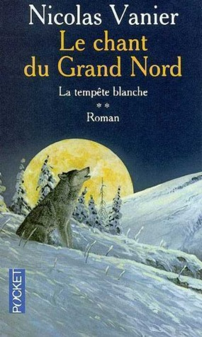 La tempête blanche (Le chant du Grand Nord, #2)