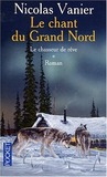 Le Chasseur de rêve by Nicolas Vanier