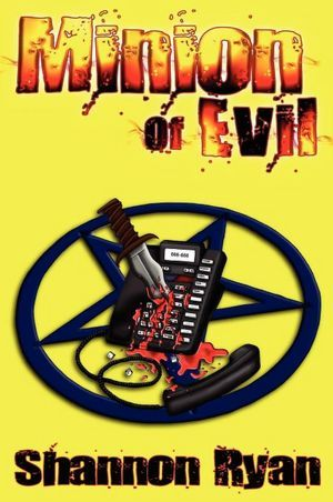 Minion of Evil by Shannon   Ryan