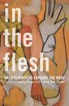 In the Flesh: Twenty Writers Explore the Body