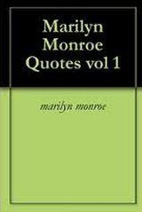 Marilyn Monroe Quotes vol 1 by Marilyn Monroe