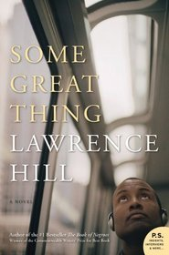 Some Great Thing by Lawrence Hill