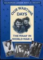 Our Wartime Days: The WAAF in World War II