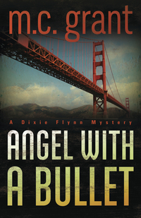 Angel with a Bullet (Dixie Flynn Mystery, #1)