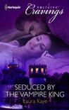 Seduced by the Vampire King by Laura Kaye