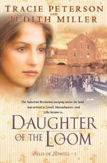 Daughter of the Loom by Tracie Peterson