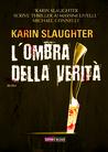 L'ombra della verità by Karin Slaughter