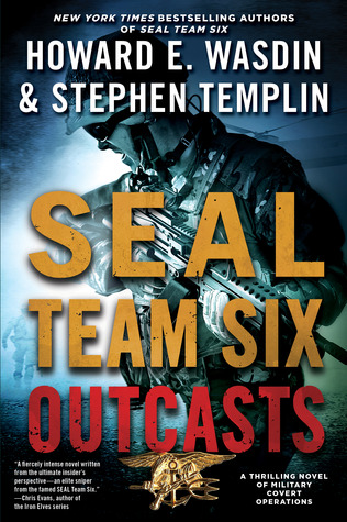 SEAL Team Six Outcasts by Howard E  Wasdin