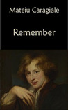 Remember by Mateiu I. Caragiale