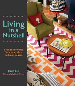 Living in a Nutshell: Posh and Portable Decorating Ideas for Small Spaces