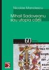 Mihail Sadoveanu sau utopia cartii: Eseu