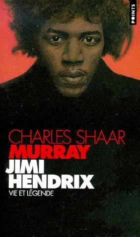 Jimi Hendrix - Vie et legende