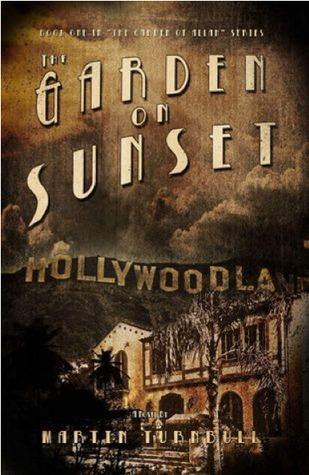The Garden on Sunset: A Novel of Golden-Era Hollywood (Hollywood's Garden of Allah #1)