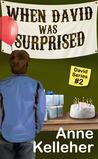 When David was Surprised (David, #2)