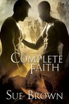 Complete Faith (Morning Report, #2)
