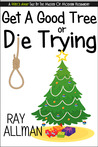 Get A Good Tree Or Die Trying by Ray Allman