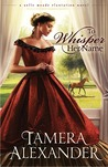 To Whisper Her Name by Tamera Alexander