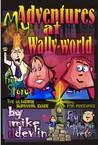 My Adventures at Wally-world