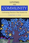 Living Into Community by Christine D. Pohl