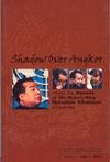 Shadow Over Angkor: Volume One: Memoirs of His Majesty King Norodom Sihanouk of Cambodia