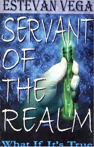 Servant of the Realm by Estevan Vega