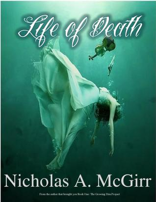 Life of Death by Nicholas A. McGirr