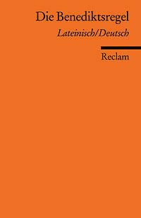 Die Benediktsregel: Lateinisch/Deutsch