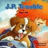 J.P. Trouble