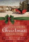 A Patchwork Christmas Collection by Judith McCoy Miller