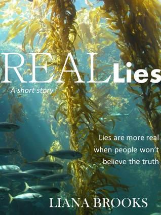 Real Lies by Liana Brooks