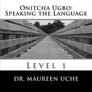 Onitcha-Ugbo: Speaking the Language