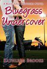 Bluegrass Undercover by Kathleen Brooks