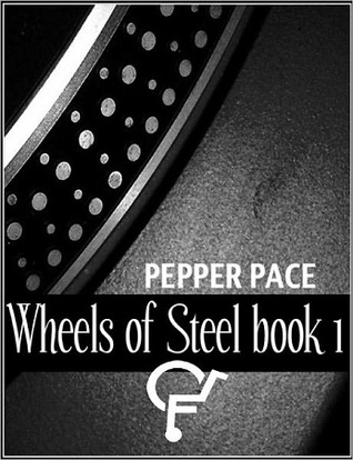 Wheels of Steel: Book 1 (Wheels of Steel, #1)