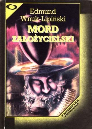 Mord Założycielski by Edmund Wnuk-Lipiński