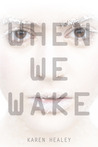 When We Wake by Karen Healey