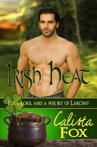 Irish Heat(Love, Lore & A Wee Bit of Larceny 1) (ePUB)