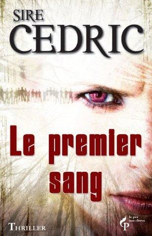 Le Premier sang by Sire Cédric