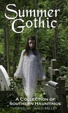 Summer Gothic: A Collection of Southern Hauntings