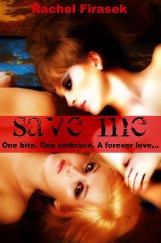 Save Me by Rachel Firasek