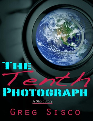 Ebook The Tenth Photograph by Greg Sisco PDF!