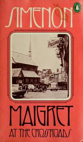 Ebook Maigret at the Crossroads by Georges Simenon PDF!