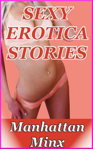 Sexy Erotica Stories by Manhattan Minx