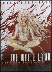 The White Lama Book 5 : Open Hand, Closed Fist (White Lama, Book 5)