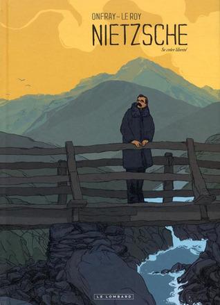Nietzsche, se créer liberté