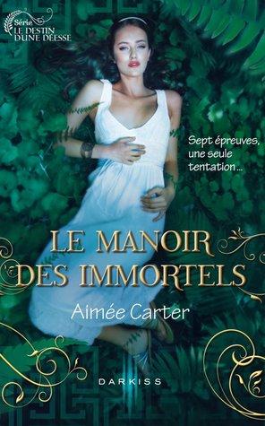 Le Manoir des Immortels (Le destin d'une déesse, #1)