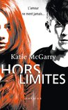 Hors limites by Katie McGarry