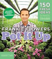 Pot It Up by Frankie Flowers